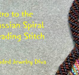Russian Spiral Beading Tutorial - Intro to the Russian Spiral Stitch