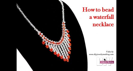 How to bead a waterfall necklace by DIY Jewelry Making